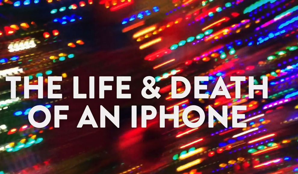 Life and Death of an Iphone