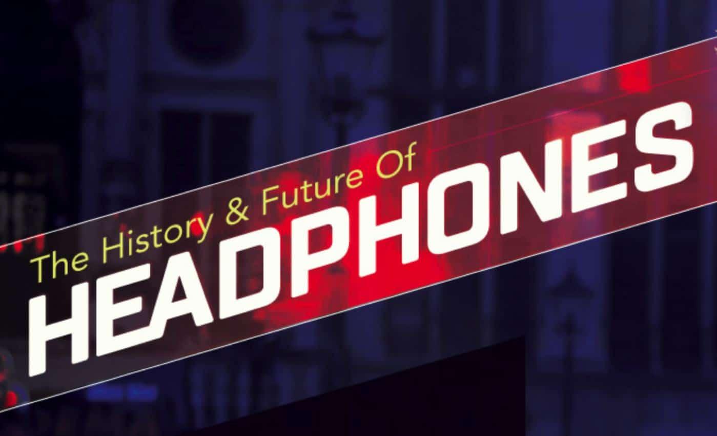 history future of headphones
