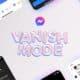 vanish mode for facebook messenger and instagram