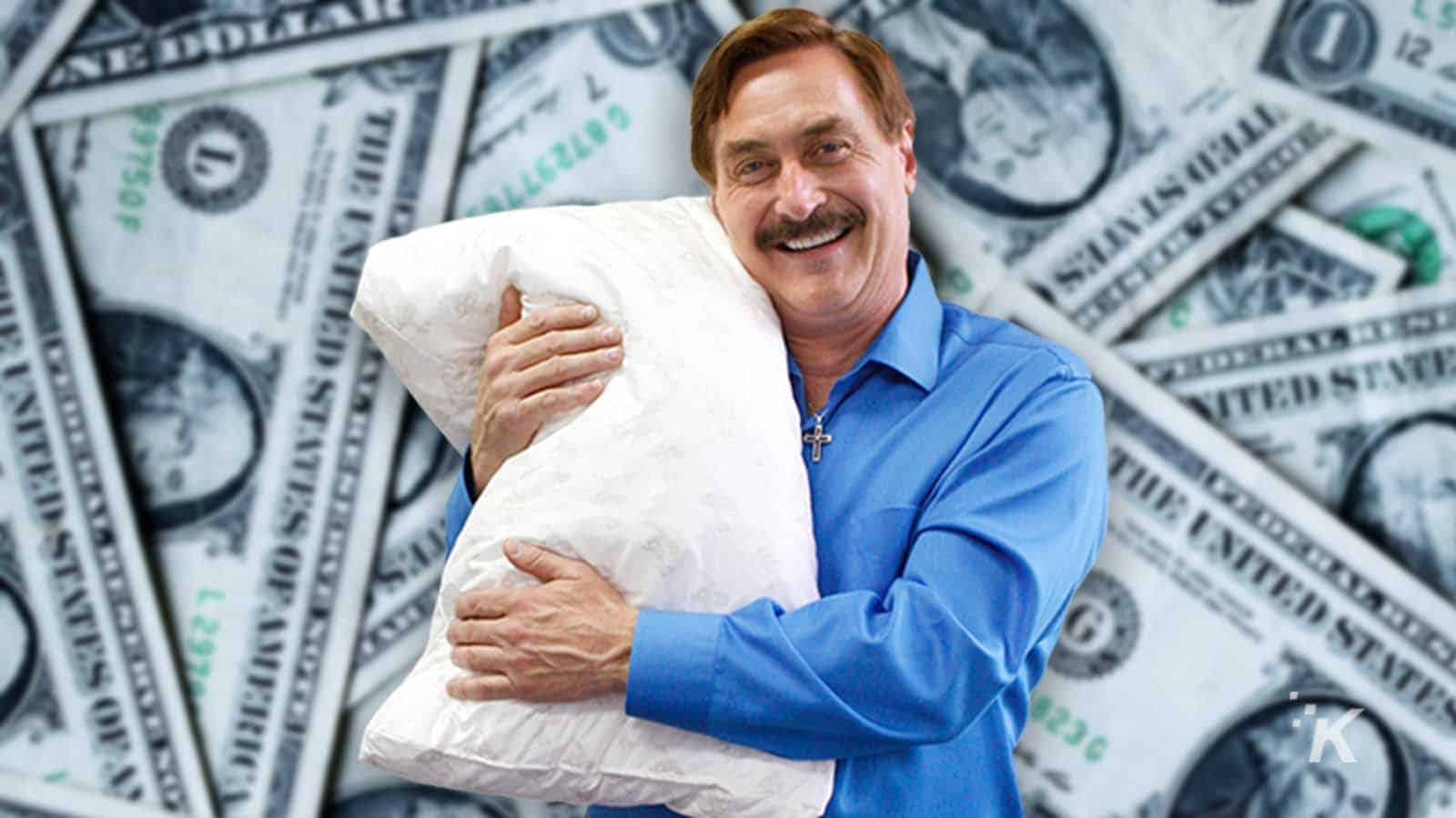 mypillow guy with money